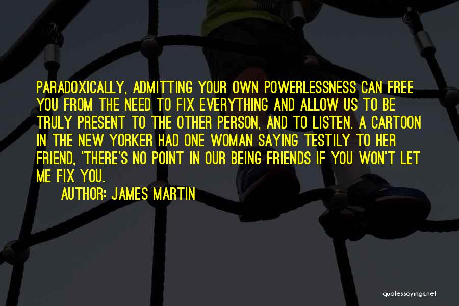 Admitting You Love Someone Quotes By James Martin