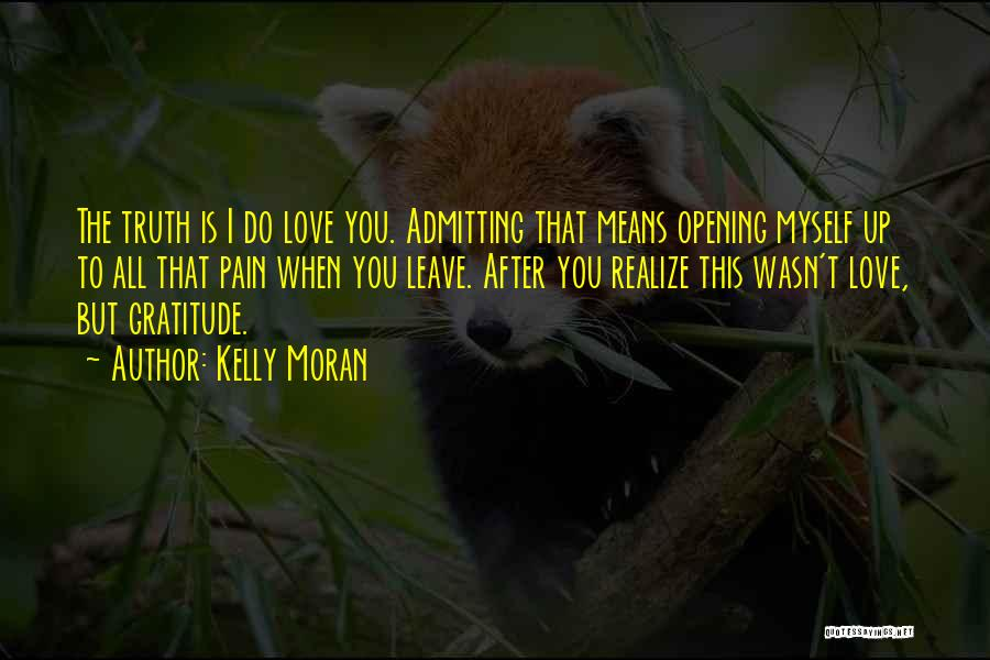 Admitting You Love Someone Quotes By Kelly Moran