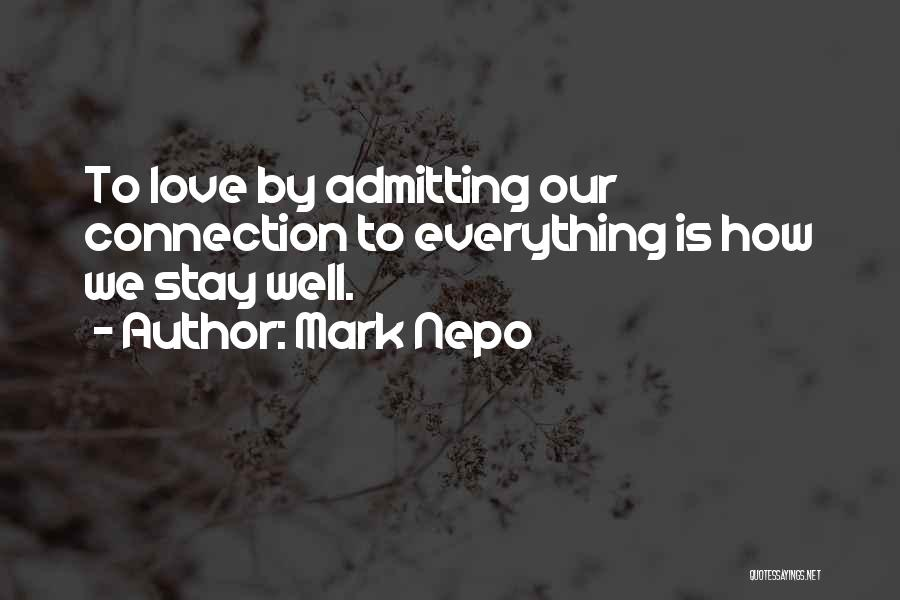 Admitting You Love Someone Quotes By Mark Nepo
