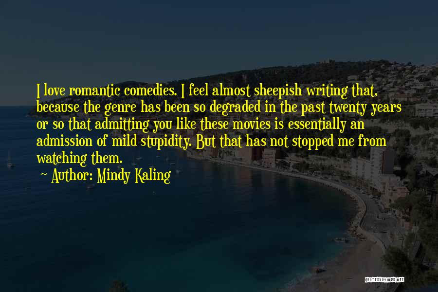 Admitting You Love Someone Quotes By Mindy Kaling