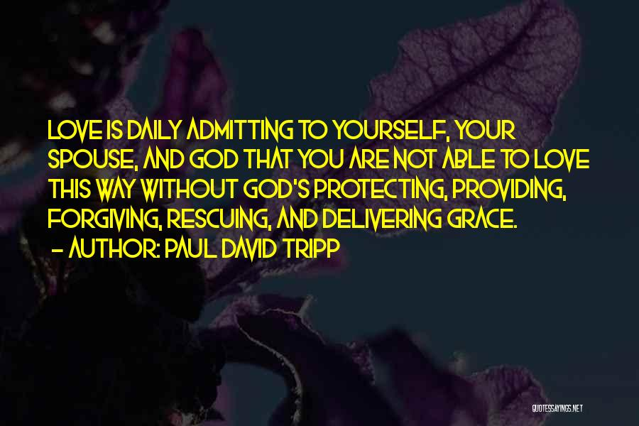 Admitting You Love Someone Quotes By Paul David Tripp