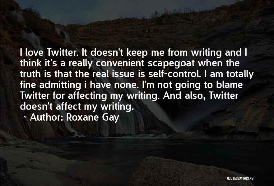 Admitting You Love Someone Quotes By Roxane Gay