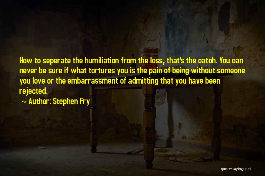 Admitting You Love Someone Quotes By Stephen Fry