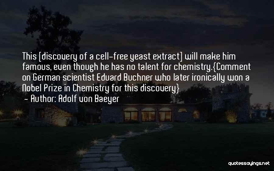Adolf Von Baeyer Quotes 287245