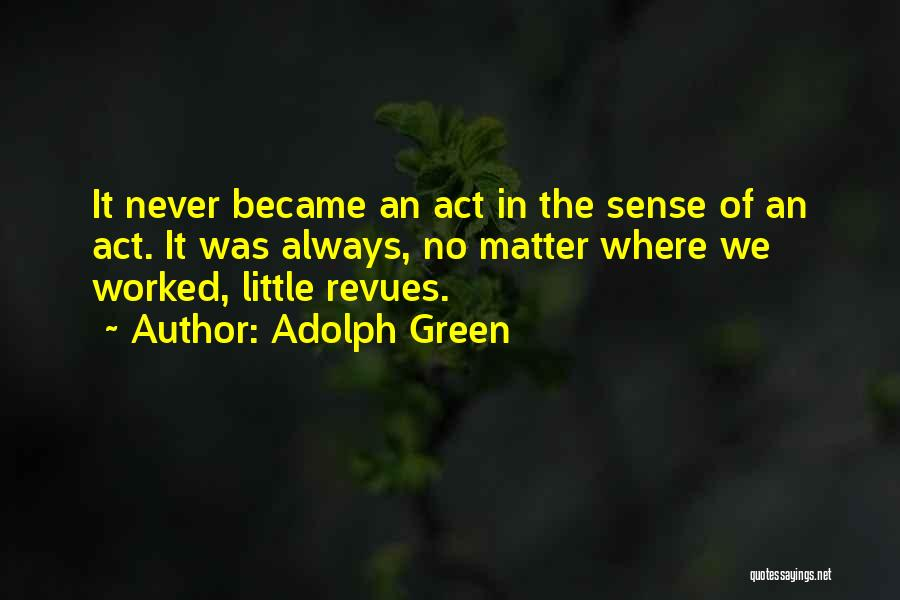 Adolph Green Quotes 1268538