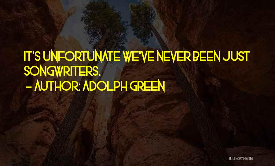 Adolph Green Quotes 2149000