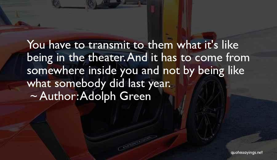 Adolph Green Quotes 558647