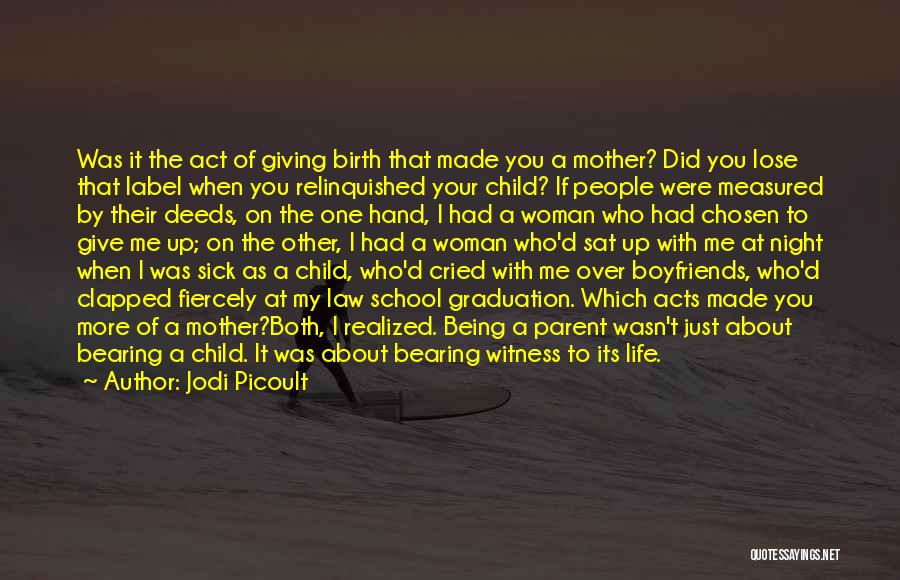 Adoption For A Birth Mother Quotes By Jodi Picoult