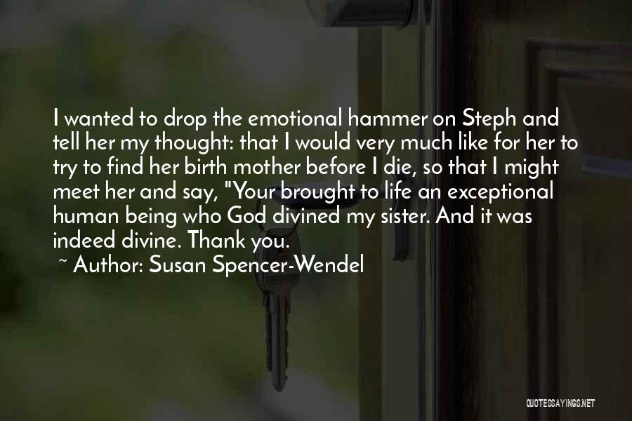 Adoption For A Birth Mother Quotes By Susan Spencer-Wendel