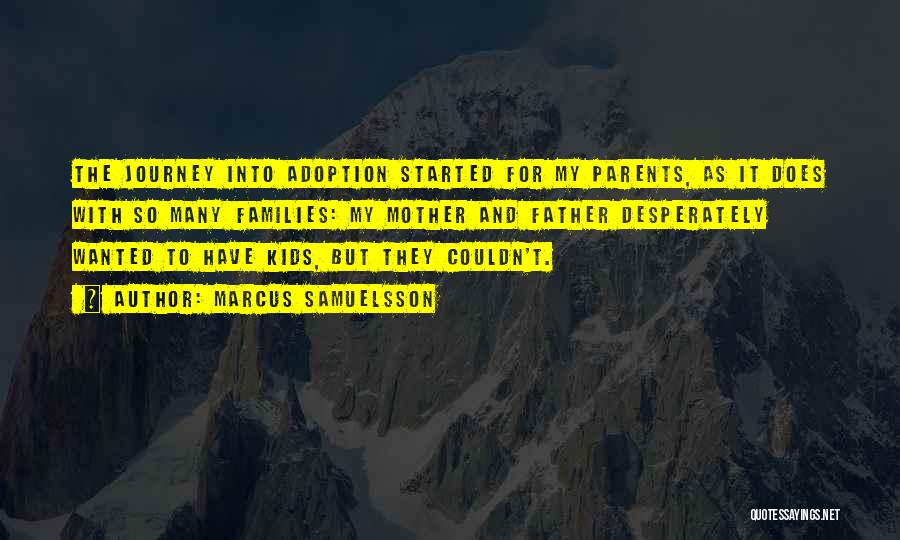Adoption Journey Quotes By Marcus Samuelsson