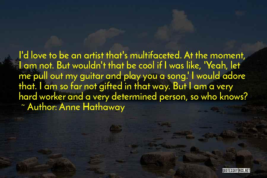 Adore You My Love Quotes By Anne Hathaway