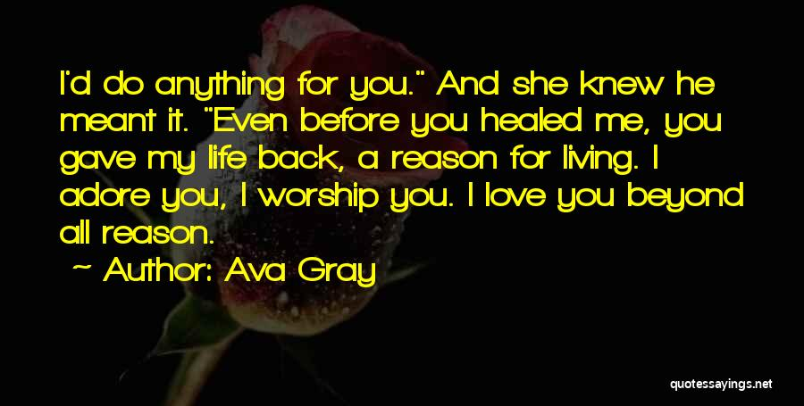 Adore You My Love Quotes By Ava Gray
