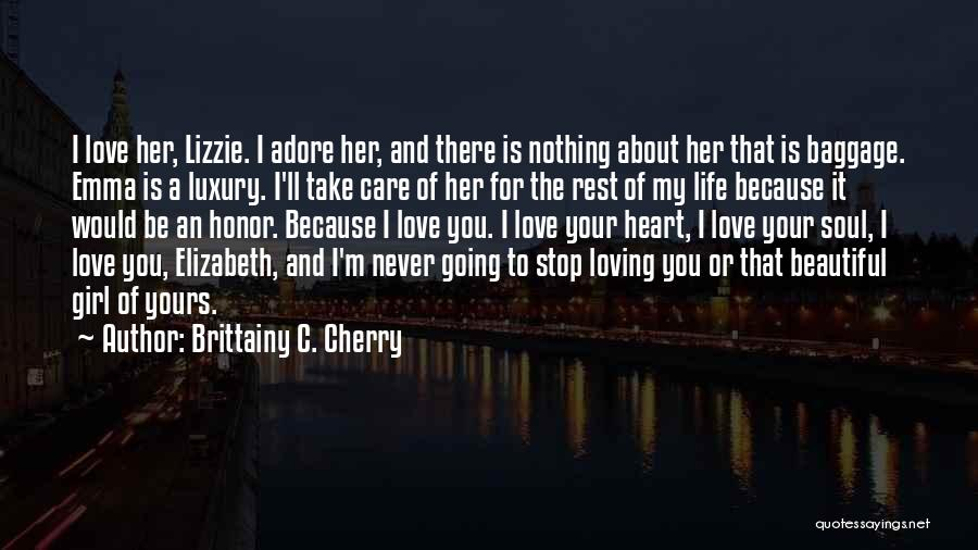 Adore You My Love Quotes By Brittainy C. Cherry