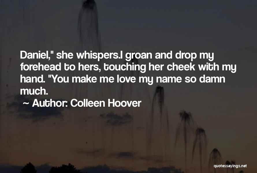 Adore You My Love Quotes By Colleen Hoover
