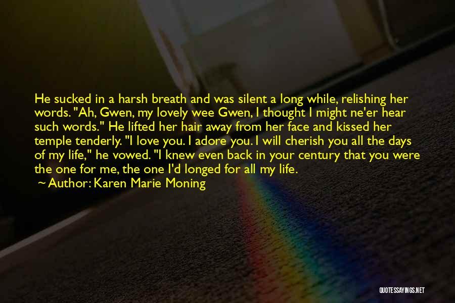 Adore You My Love Quotes By Karen Marie Moning