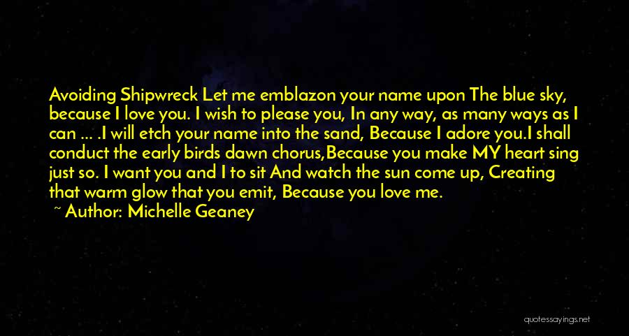 Adore You My Love Quotes By Michelle Geaney
