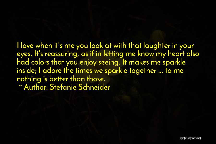 Adore You My Love Quotes By Stefanie Schneider