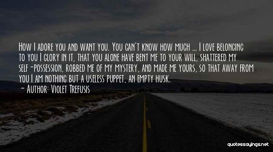 Adore You My Love Quotes By Violet Trefusis