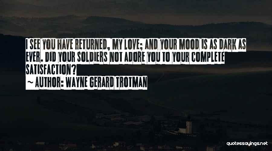 Adore You My Love Quotes By Wayne Gerard Trotman