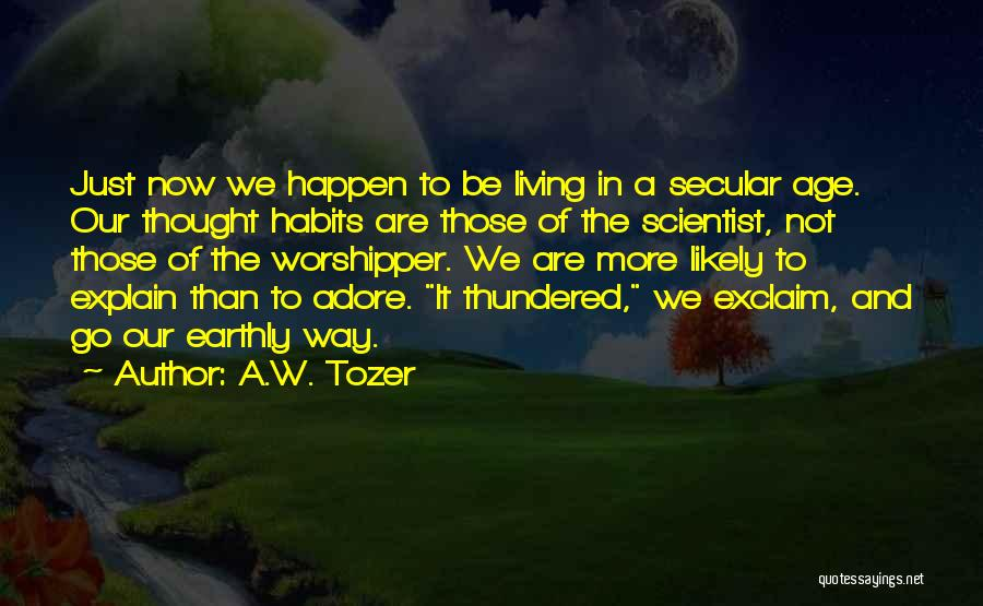 Adore Yourself Quotes By A.W. Tozer