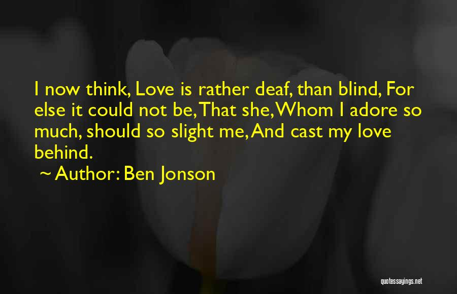 Adore Yourself Quotes By Ben Jonson