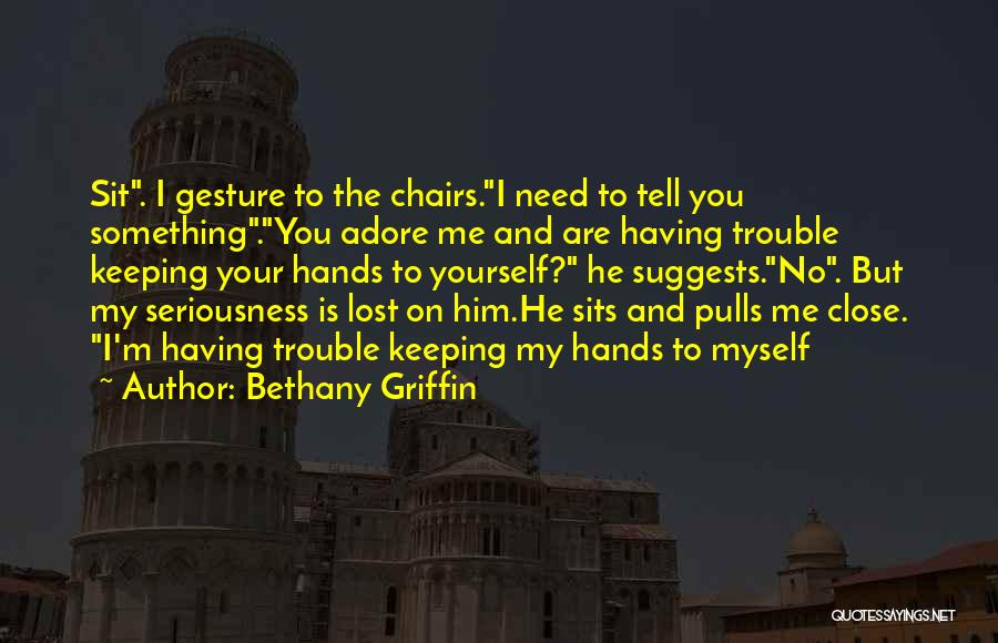 Adore Yourself Quotes By Bethany Griffin