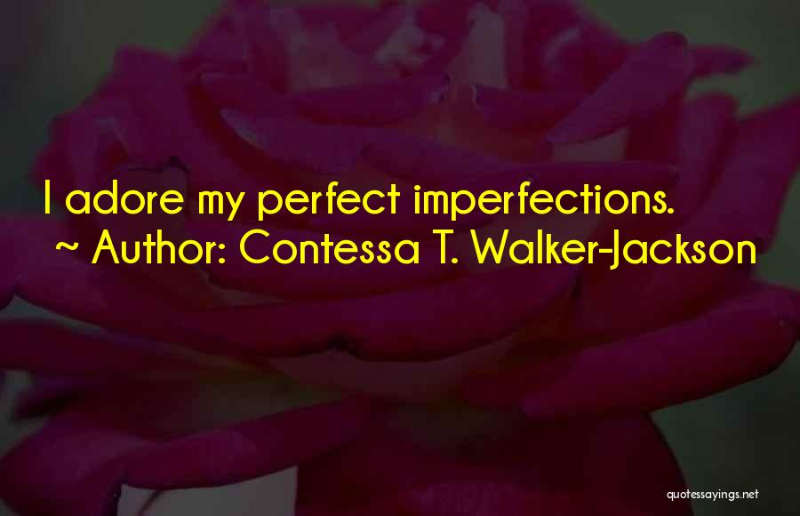 Adore Yourself Quotes By Contessa T. Walker-Jackson