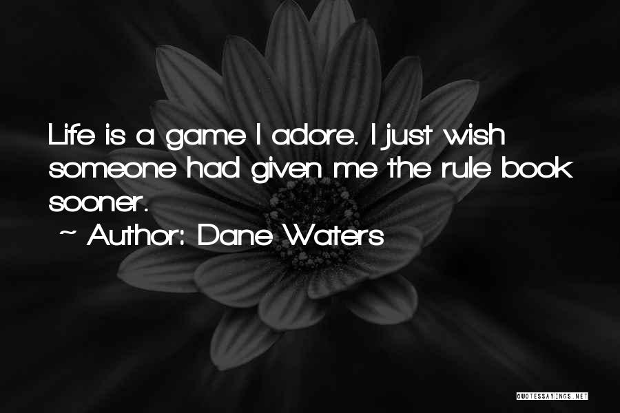 Adore Yourself Quotes By Dane Waters