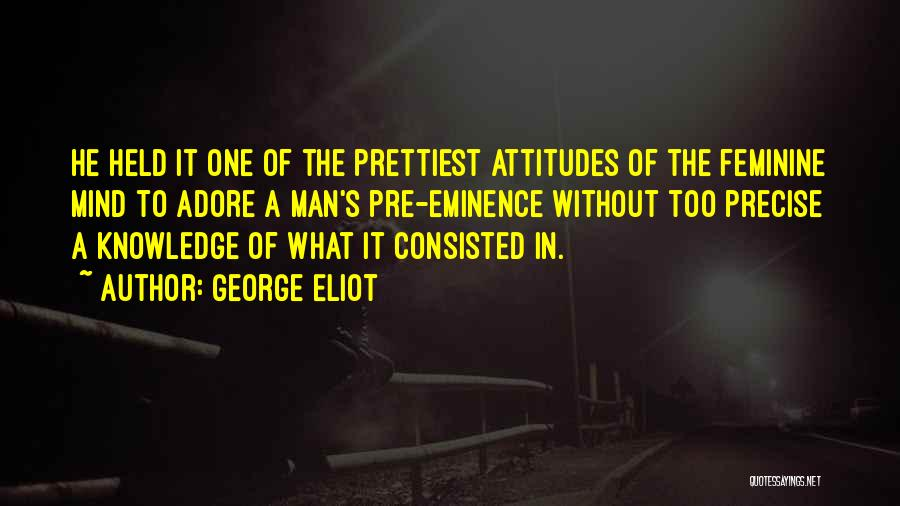 Adore Yourself Quotes By George Eliot