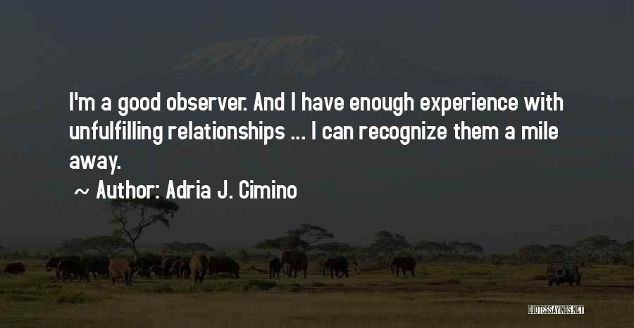 Adria J. Cimino Quotes 1239711
