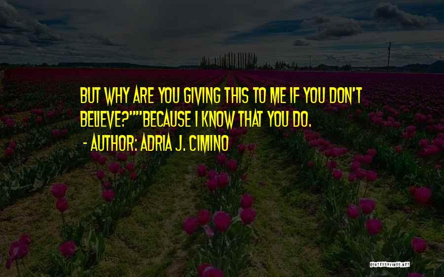 Adria J. Cimino Quotes 76708