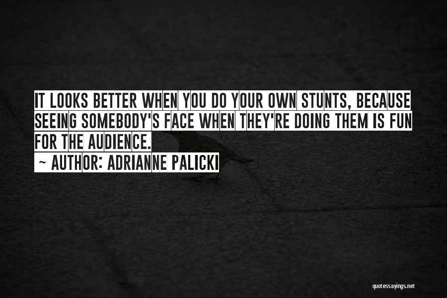 Adrianne Palicki Quotes 1754899