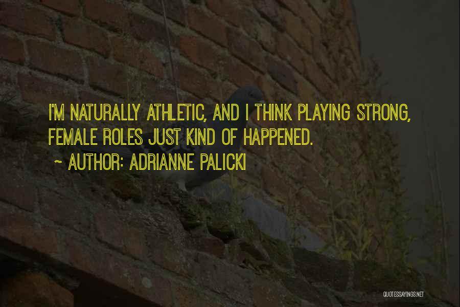 Adrianne Palicki Quotes 1924294