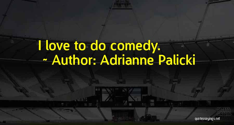 Adrianne Palicki Quotes 828210
