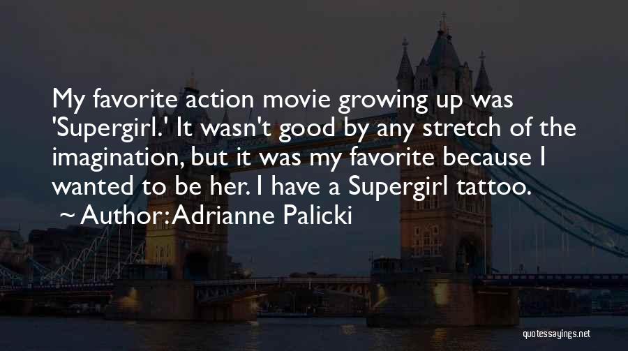 Adrianne Palicki Quotes 992779