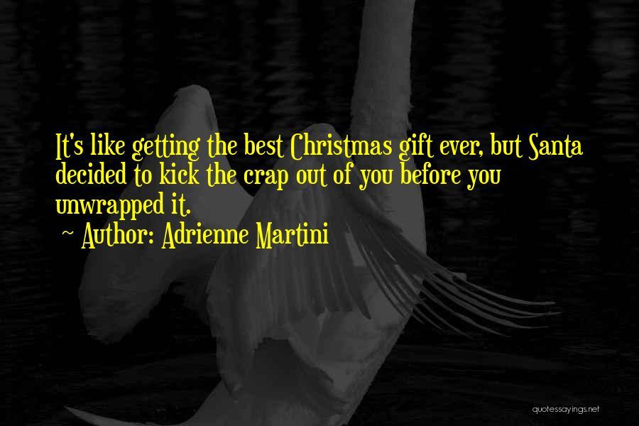 Adrienne Martini Quotes 1558087