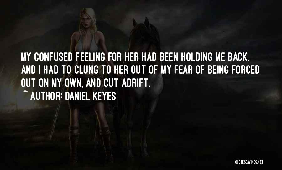 Adrift Quotes By Daniel Keyes