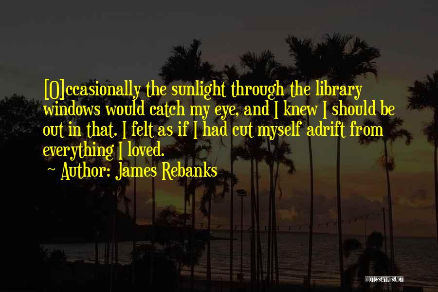 Adrift Quotes By James Rebanks