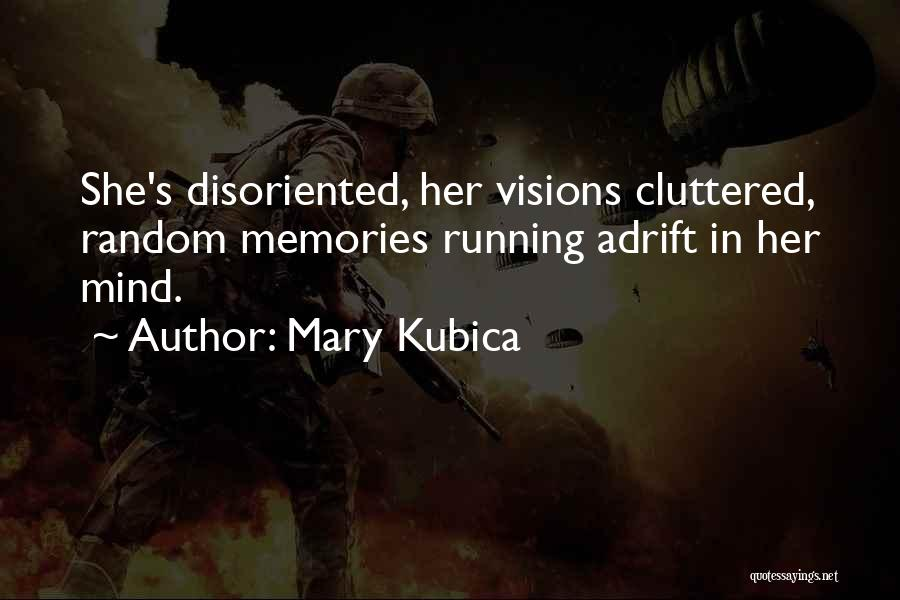 Adrift Quotes By Mary Kubica