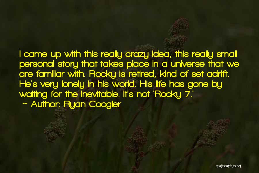 Adrift Quotes By Ryan Coogler