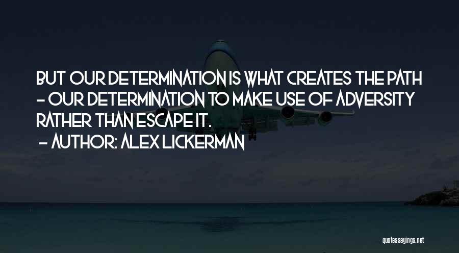 Adversity Quotes By Alex Lickerman