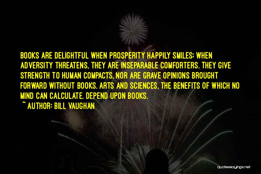 Adversity Quotes By Bill Vaughan