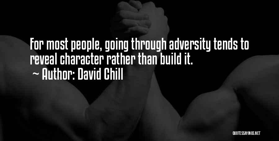 Adversity Quotes By David Chill