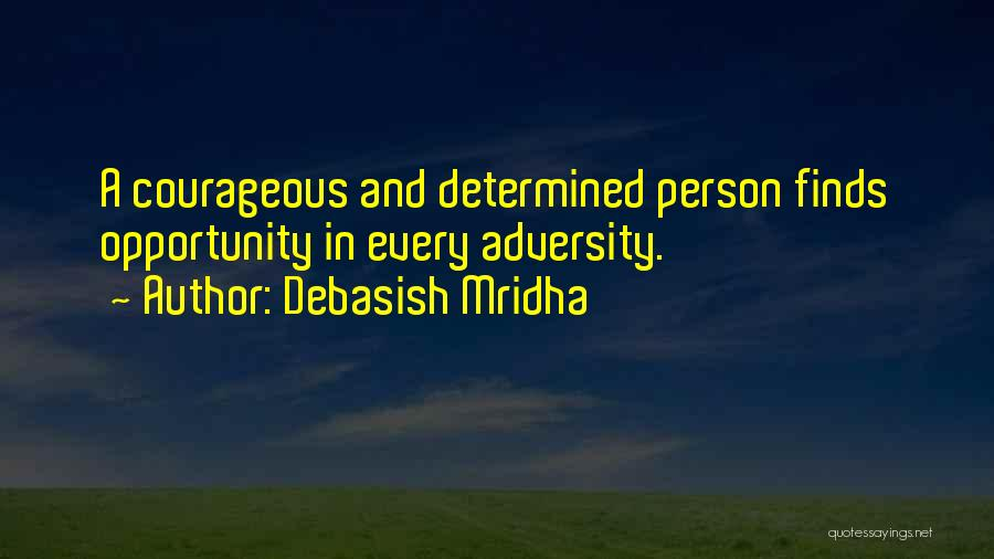 Adversity Quotes By Debasish Mridha