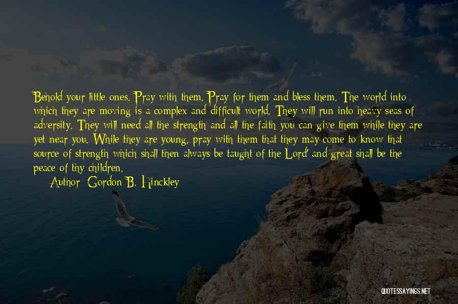 Adversity Quotes By Gordon B. Hinckley