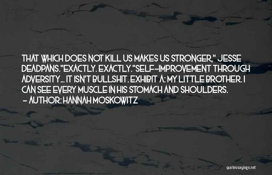 Adversity Quotes By Hannah Moskowitz