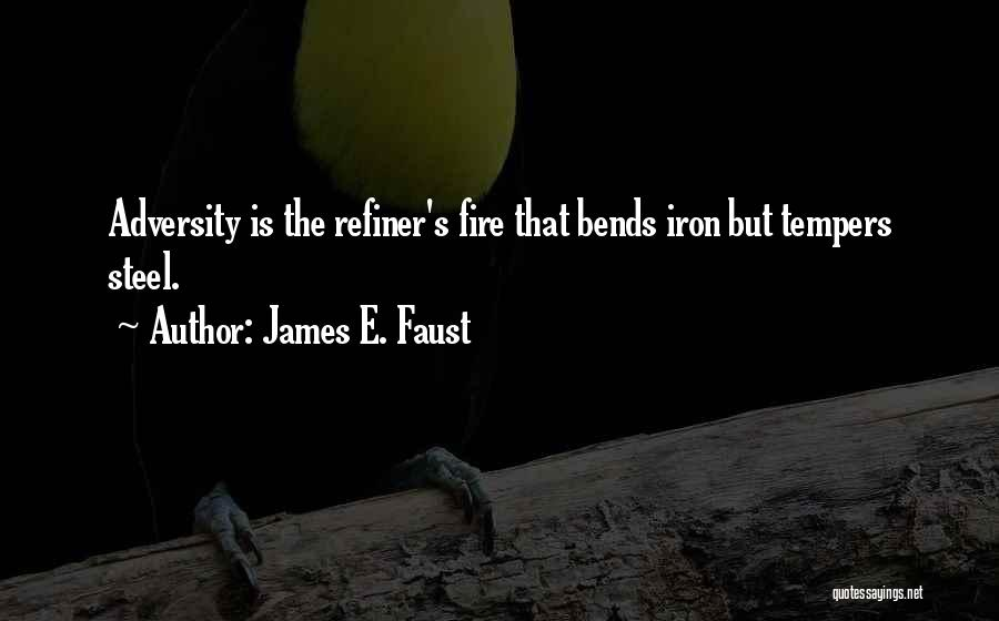 Adversity Quotes By James E. Faust