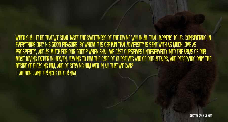 Adversity Quotes By Jane Frances De Chantal