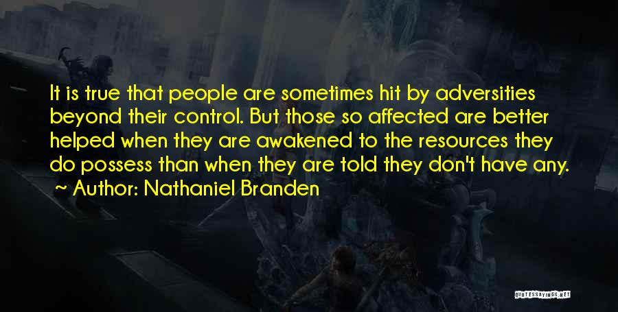 Adversity Quotes By Nathaniel Branden
