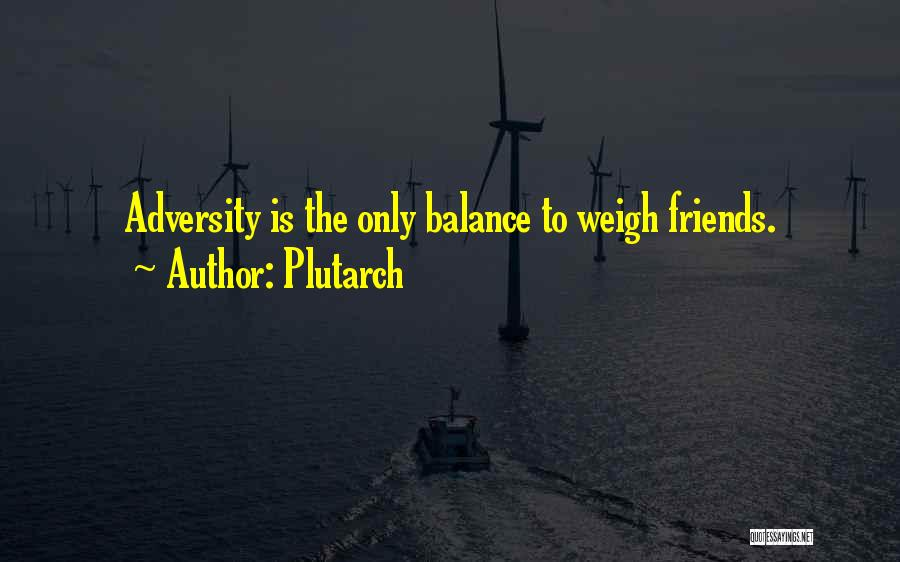 Adversity Quotes By Plutarch